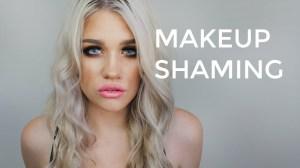 makeup shaming